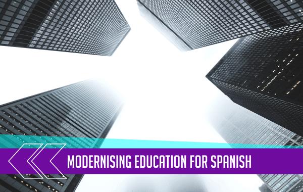 Modernising Education for Spanish 1
